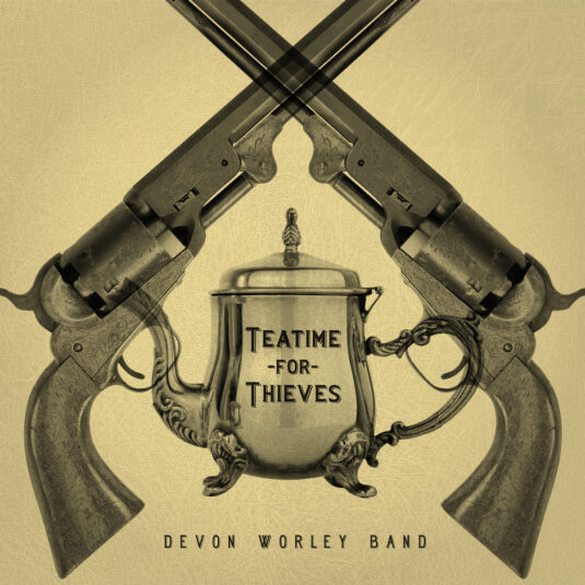 Devon Worley Band's album cover of Teatime for Thieves EP, 2020