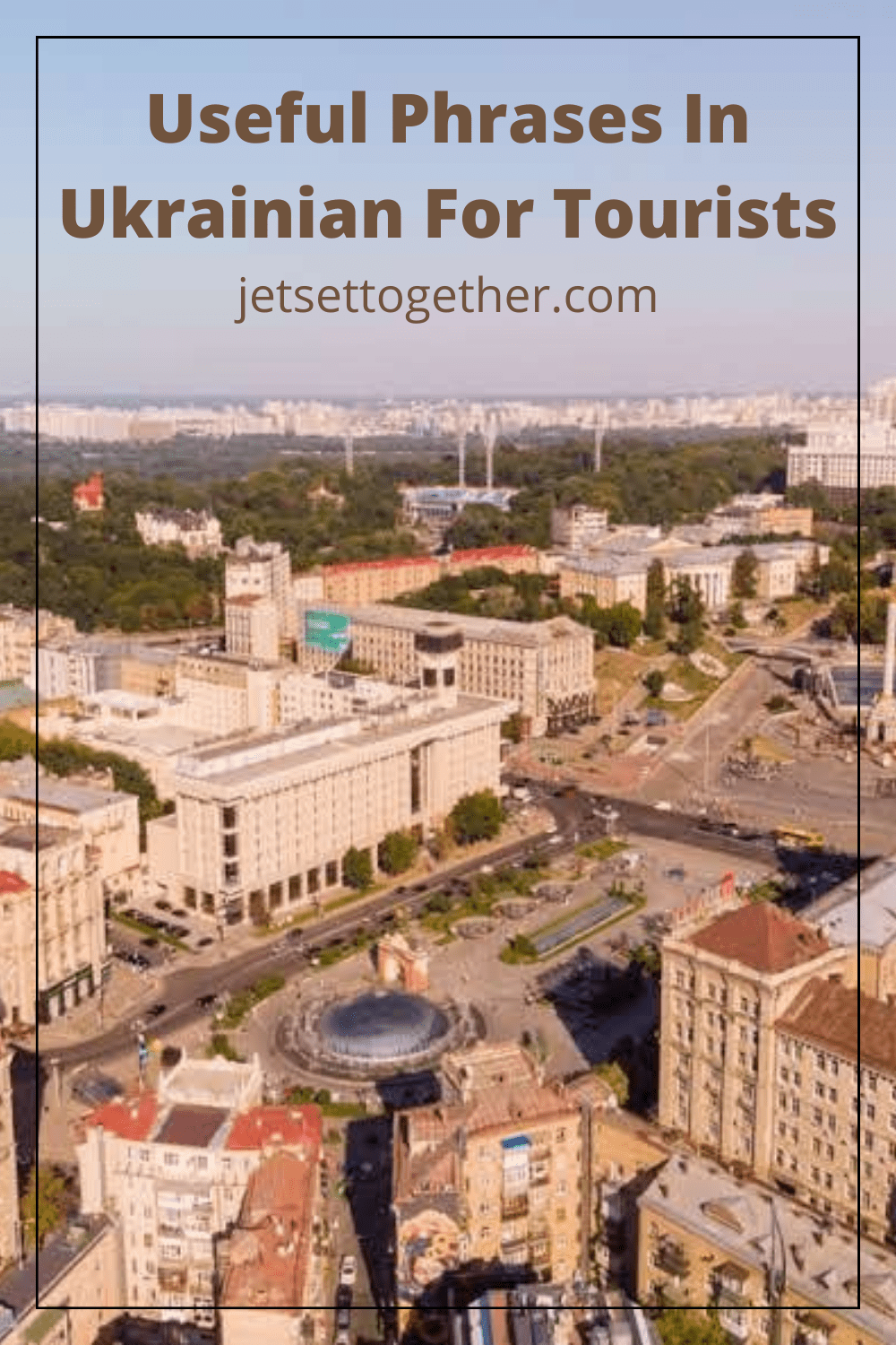 Useful Phrases In Ukrainian For Tourists