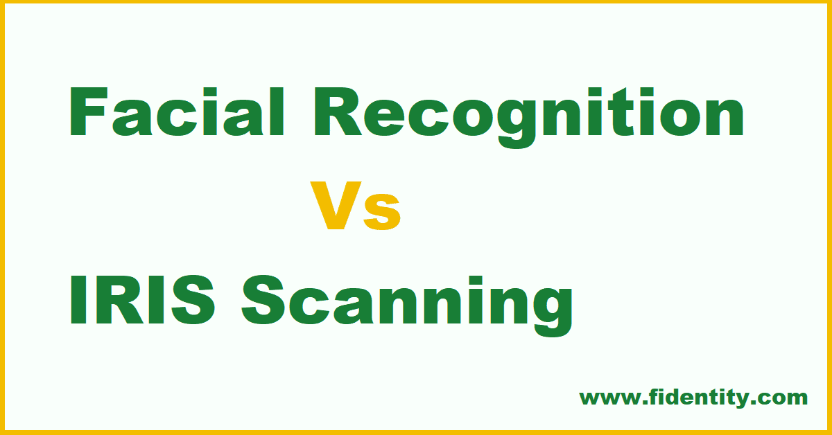 Facial Recognition Vs IRIS Scanning – Which biometric authentication method is best for your workplace?
