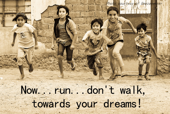 run towards your dreams
