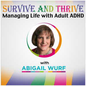 Abigail Wurf podcast image about Survive and Thrive