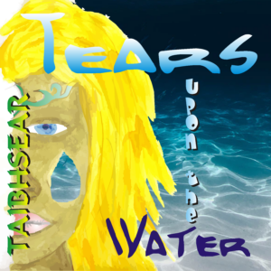 Tears Upon the Water by Taibhsear