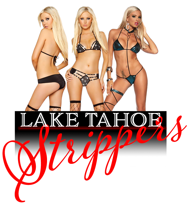 Lake Tahoe's Hottest Female Strippers. Sexy Female Strippers for Bachelor Parties, Birthday, Retirement, Divorce, Office, and all other party occasions.