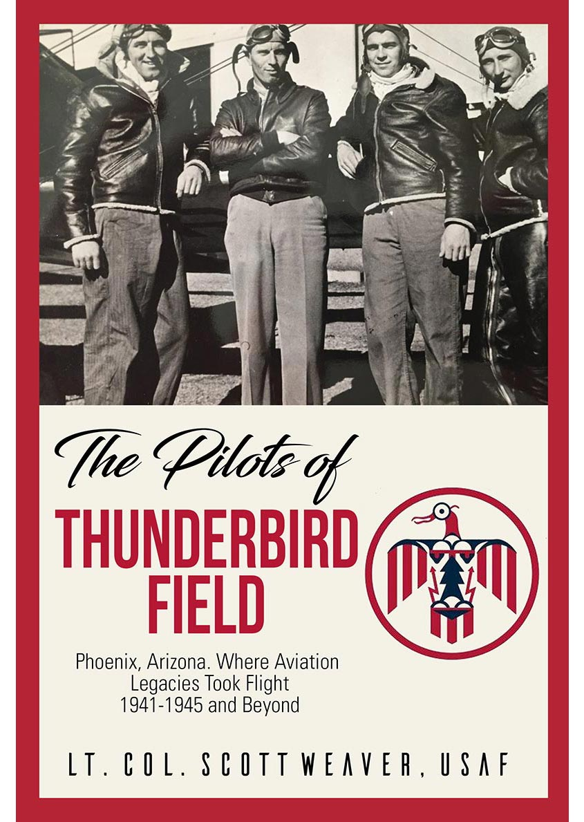 Pilots of Thunderbird Field scott weaver