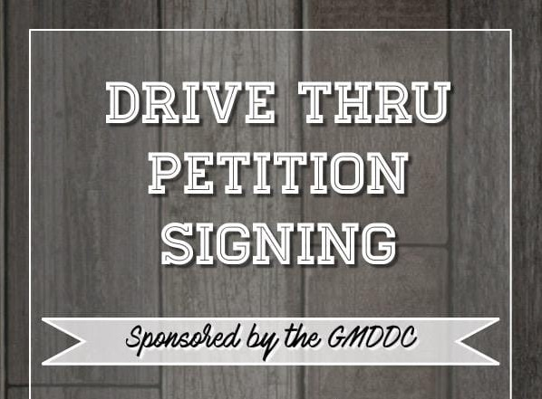 Drive Through Petition Signing Sponsored By GMDDC