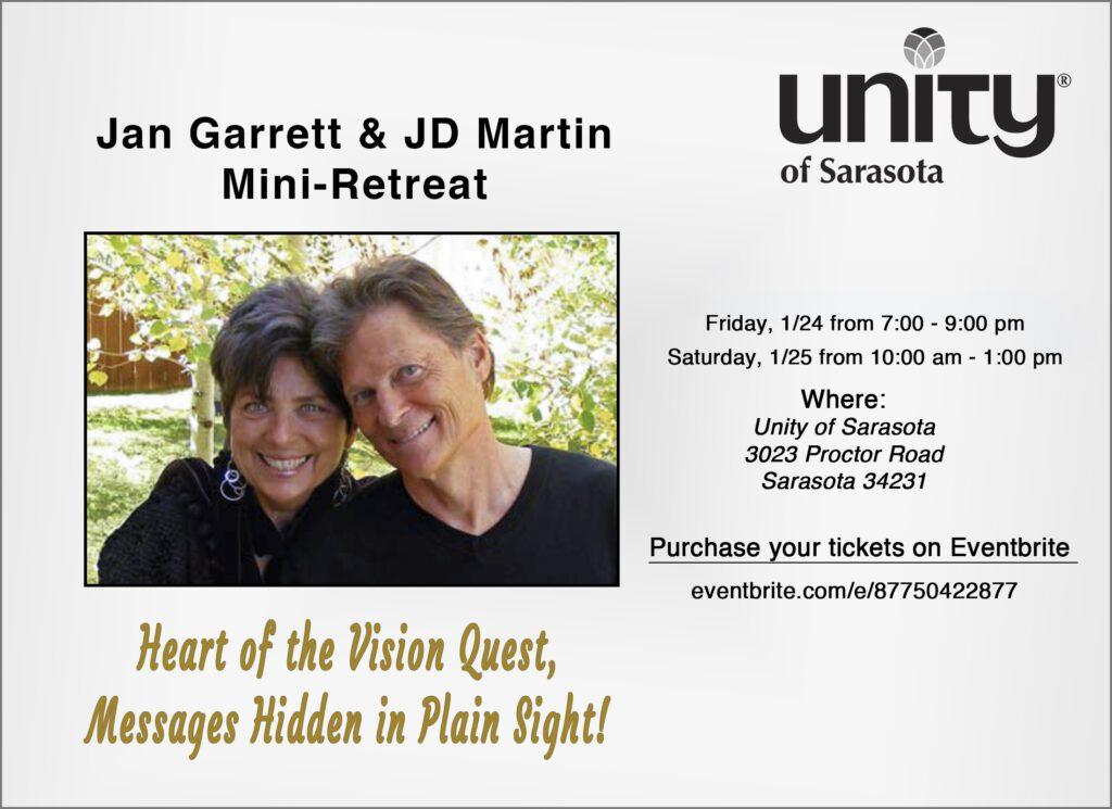 Jan Garrett & JD Martin mini retreat Heart of the Vision Quest, Messages Hidden in Plain Sight! at Unity of Sarasota.