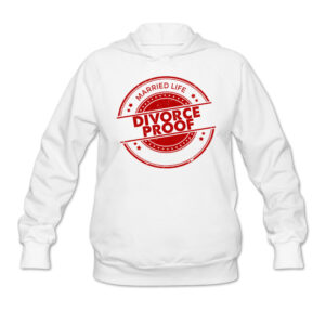 divorce proof proof hoodie