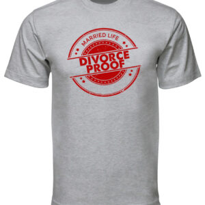 divorce proof tshirt