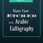 Arabic Eid Greeting On Glass! {A video tutorial}