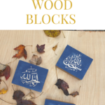 DIY Zikr Wood Blocks for Home Decor