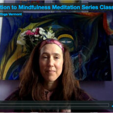 Mindfulness Meditation Series with Maggie Mae – Class 1