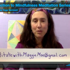 Mindfulness Meditation Series with Maggie Mae – Introduction
