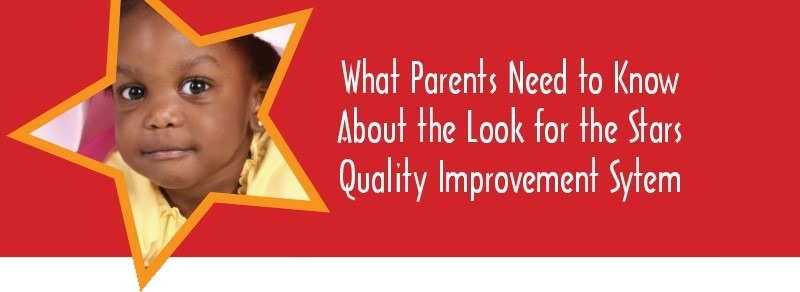 What Parents Need to Know About the Look for the Stars Quality Improvement System