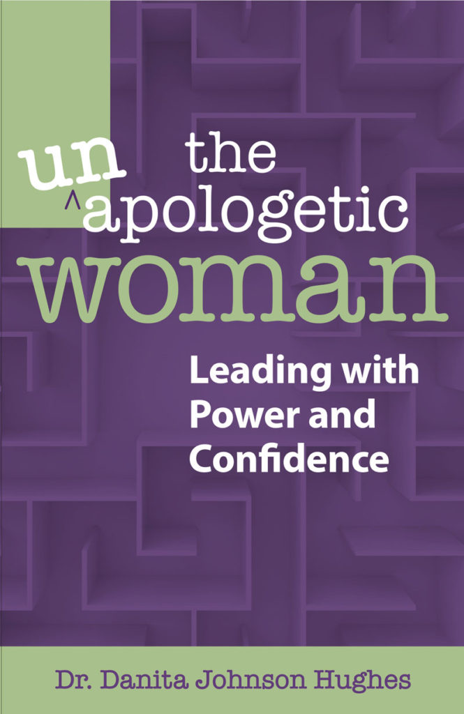 The Unapologetic Woman by Dr. Danita Johnson Hughes