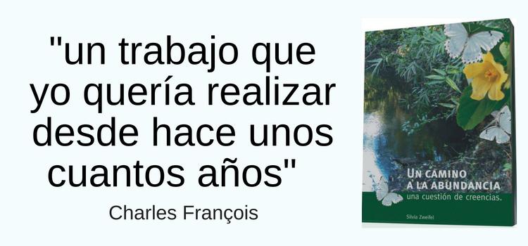 "Comentarios a ""UN CAMINO A LA ABUNDANCIA"", Por Charles François."