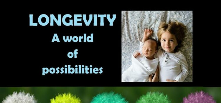 LONGEVITY: a world of possibilities