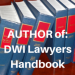 MSD AUTHOR of_ DWI Lawyers Handbook
