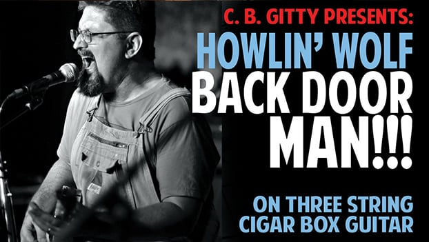 "CIGAR BOX GUITAR VIDEO LESSON:  ""Back Door Man"" by Howlin' Wolf"