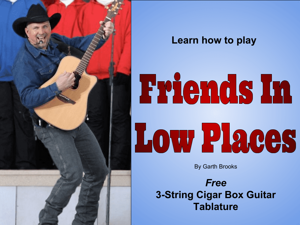 Friends In Low Places by Garth Brooks 3-String Cigar Box Guitar Tab