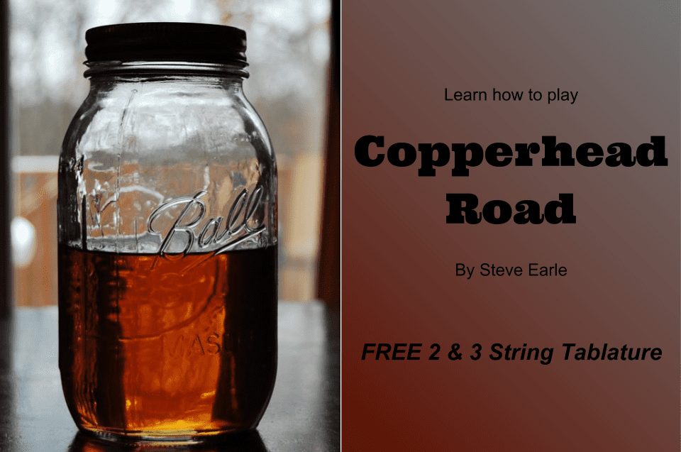 [FREE TAB] 2 & 3 String Tablature for Copperhead Road by Steve Earle
