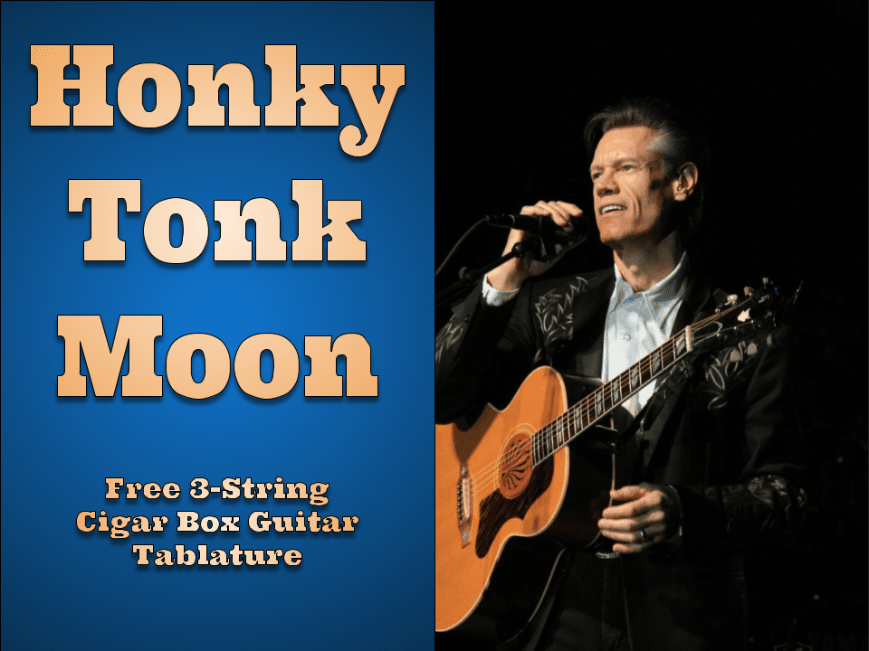 Honky Tonk Moon By Randy Travis 3-String Cigar Box Guitar Tablature