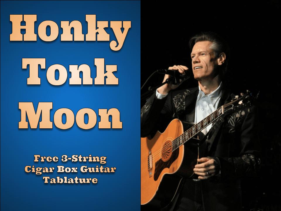Honky Tonk Moon By Randy Travis 3-String Cigar Box Guitar Tablature