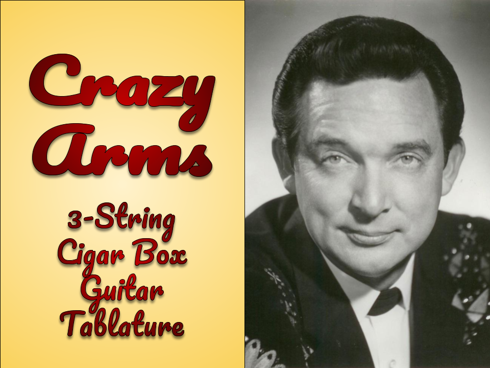 Ray Price and text for Crazy Arms 3-string cigar box guitar tablature