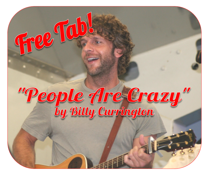 People Are Crazy By Billy Currington   Free 3-String CBG Tablature