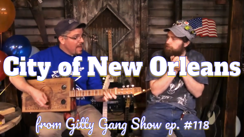 "[VIDEO] ""City of New Orleans"" Performed on the Gitty Gang Show"