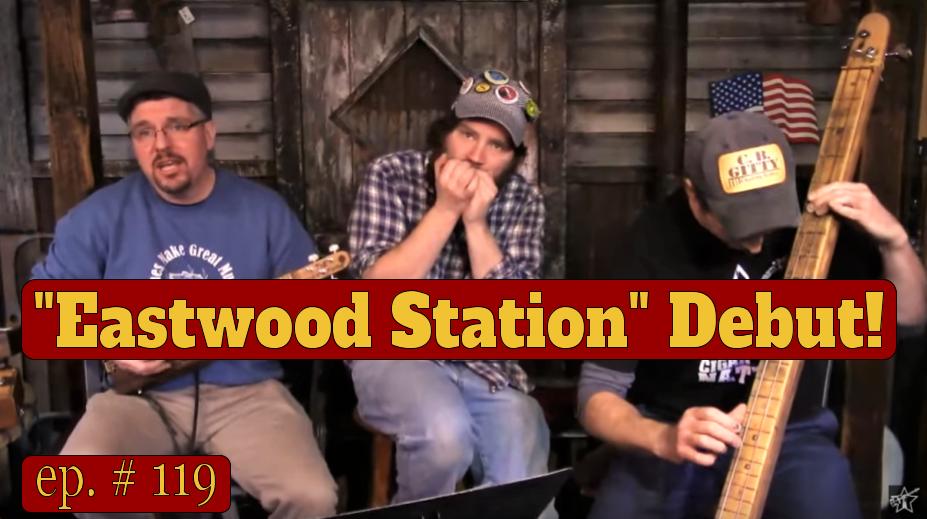 "Gitty Gang Show Episode #119 Debuts ""Eastwood Station"""