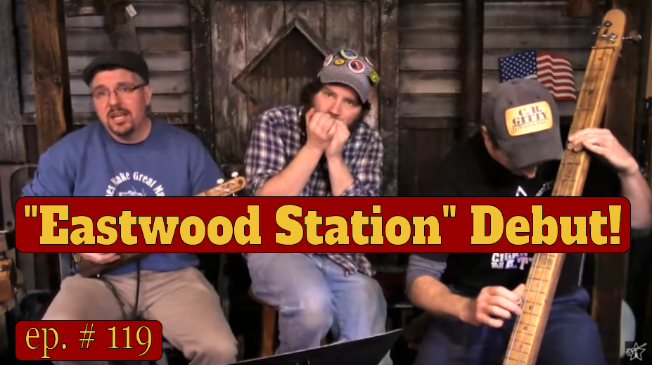 "Gitty Gang Show Episode #119 Debuts ""Eastwood Station"""