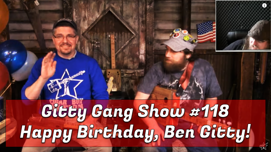 Episode #118 of The Gitty Gang Show   Birthday Surprise