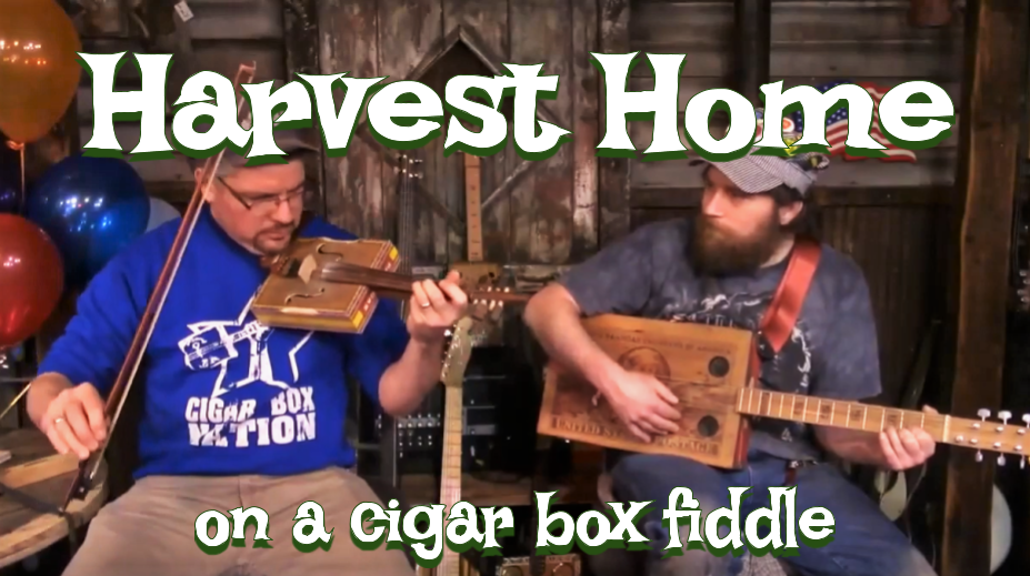 "[VIDEO] Ben ""Gitty"" Plays ""Harvest Home"" on a Cigar Box Fiddle"