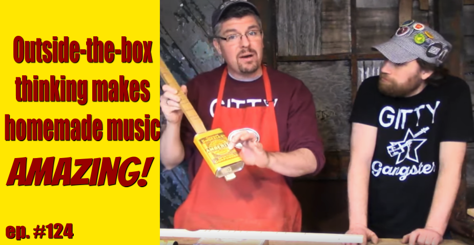 Gitty Gang Show #124 | Homemade Music Is Amazing [VIDEO]