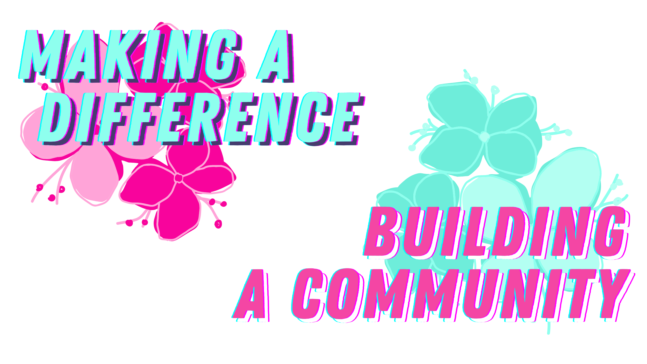 Making a Difference, Building a Community