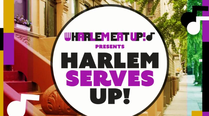 Harlem Eat Up! Presents Harlem Serves Up!