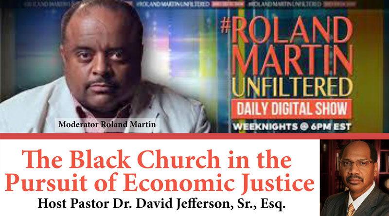 Roland Martin Moderates the Black Church Economic Justice Town Hall