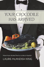 """""""Your Crocodile Has Arrived"""" - by Laurie McAndish King"""