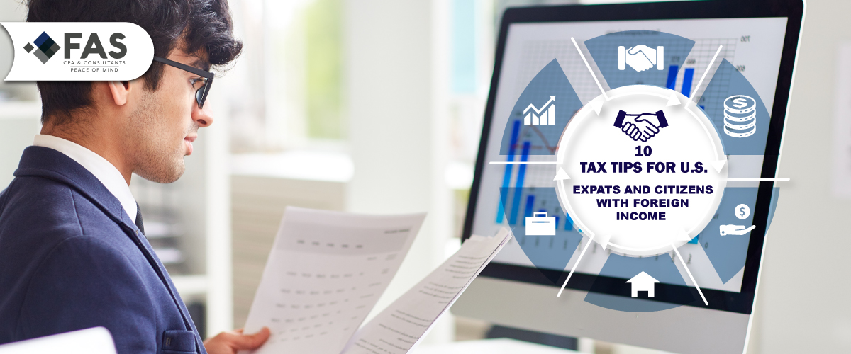 10 TAX TIPS FOR U.S EXPATS AND CITIZENS WITH FOREIGN INCOME