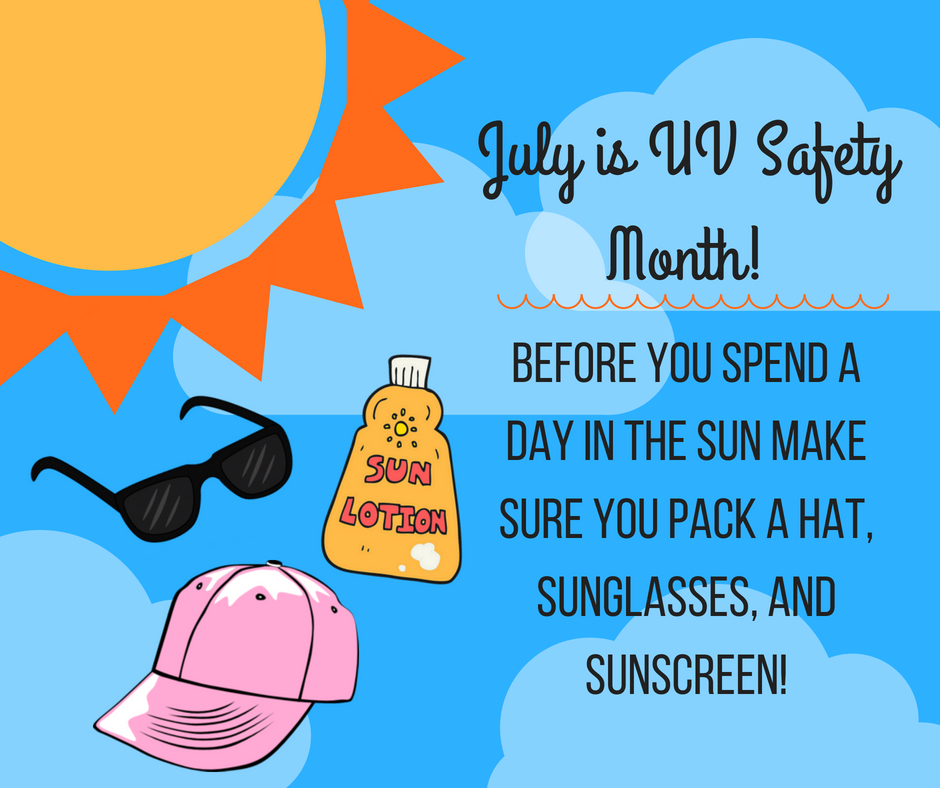 July is UV Safety Month!