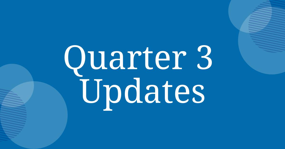 Quarter 3 Updates