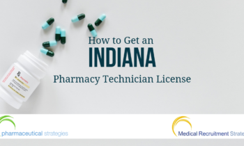 How to Get an Indiana Pharmacy Technician License
