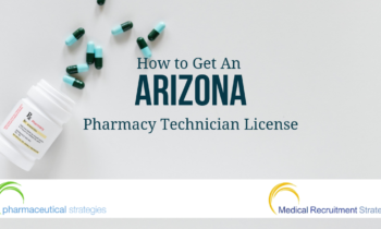 How To Get An Arizona Pharmacy Technician License