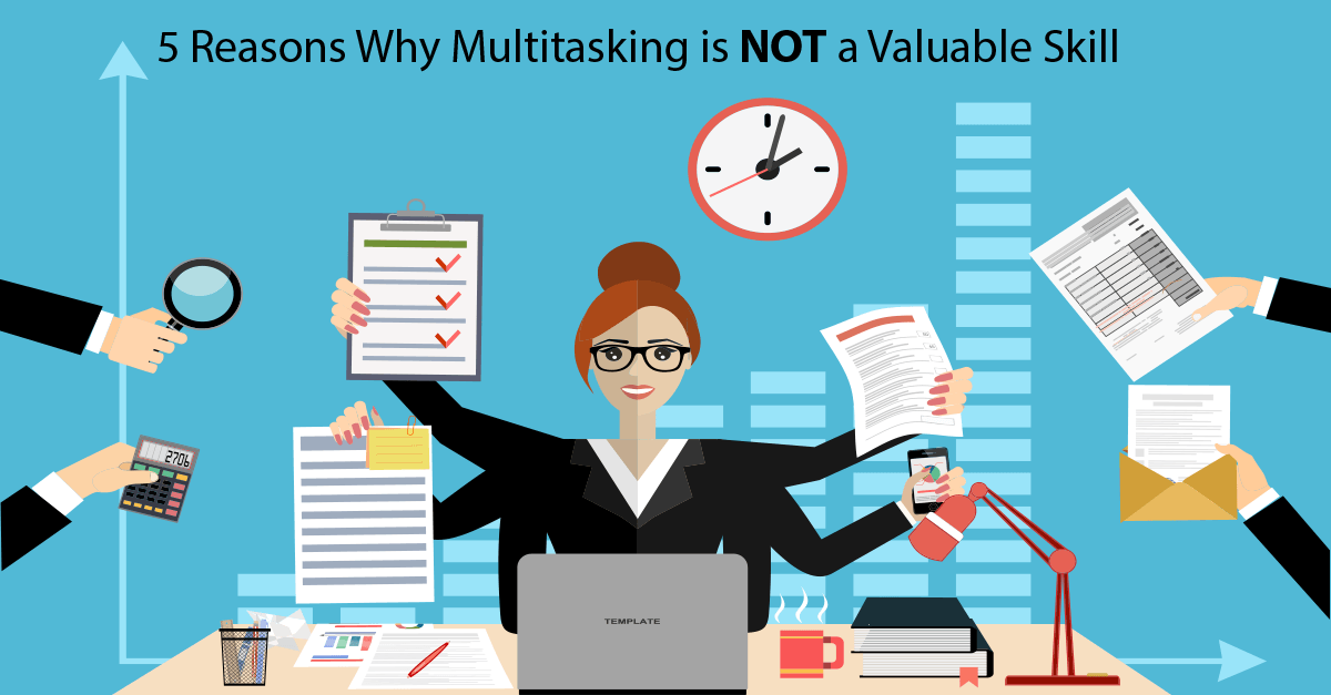 Multitasking is NOT a valuable skill