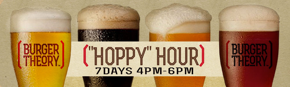 HAPPY HOUR at Burger Theory Nampa. Great Happy Hour Specials Daily.