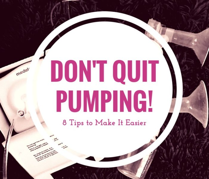 Don't Quit Pumping! 8 Tips to Make It Easier