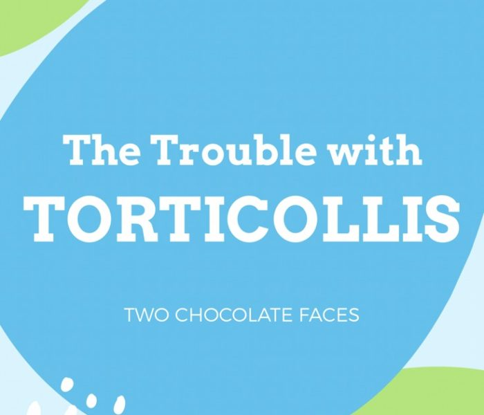 The Trouble with Torticollis