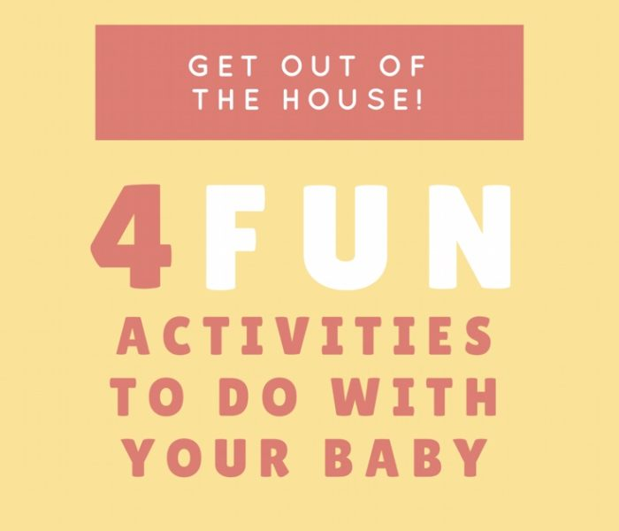 Get Out of the House! 4 Fun Activities To Do With Your Baby