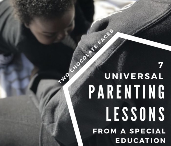 7 Universal Parenting Lessons from a  Special Education Teacher