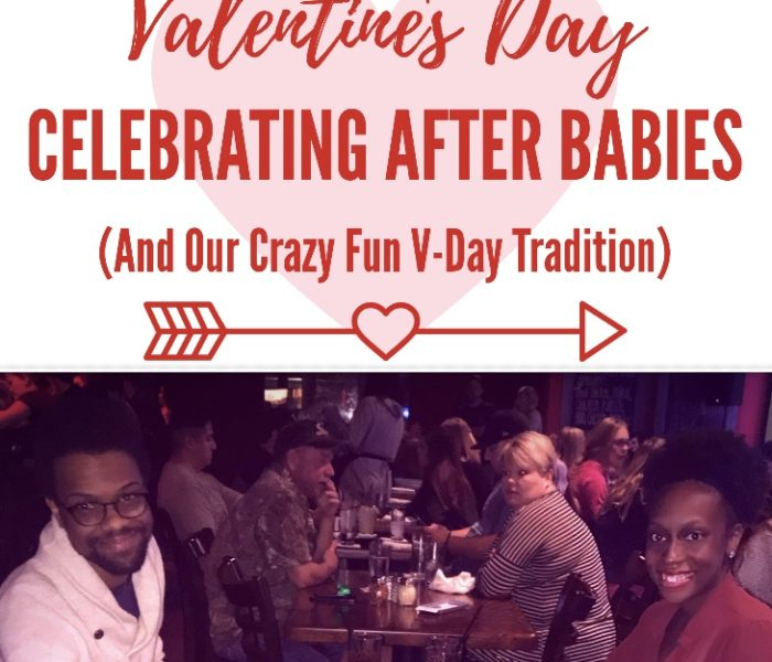 Valentine's Day: Celebrating After Babies (And Our Crazy Fun V-Day Tradition)